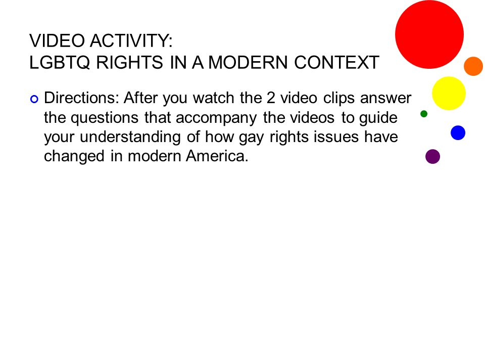 VIDEO ACTIVITY: LGBTQ RIGHTS IN A MODERN CONTEXT