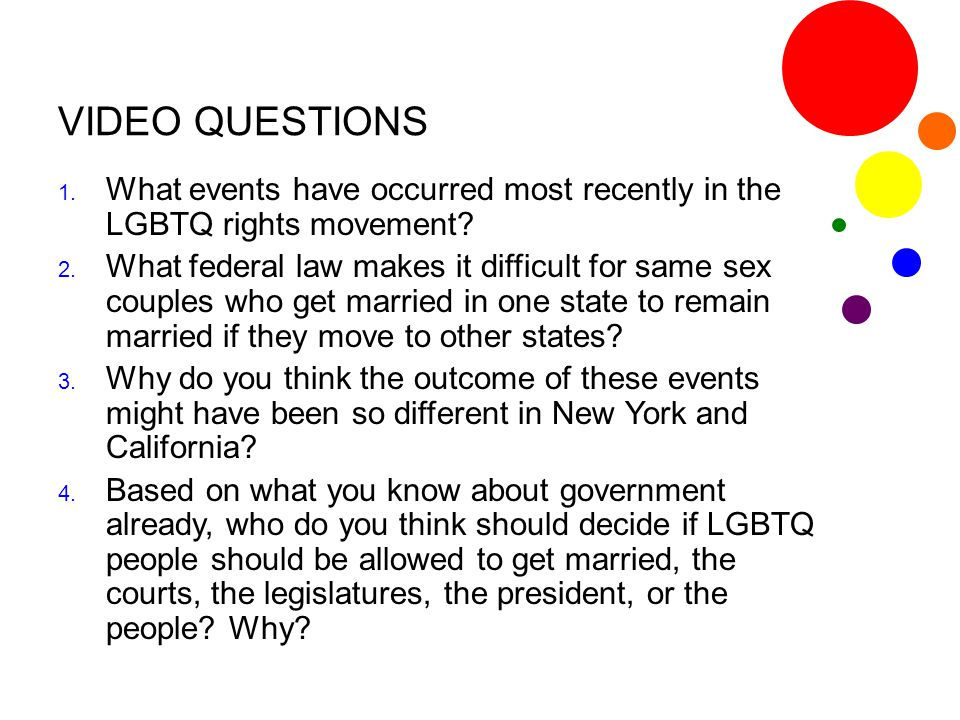VIDEO QUESTIONS What events have occurred most recently in the LGBTQ rights movement