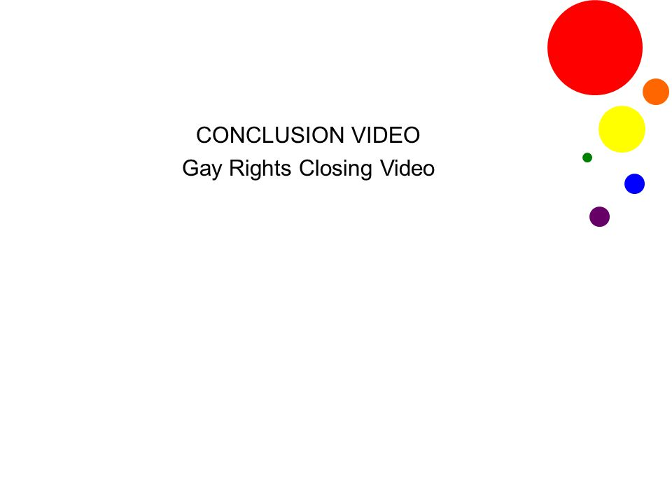 CONCLUSION VIDEO Gay Rights Closing Video