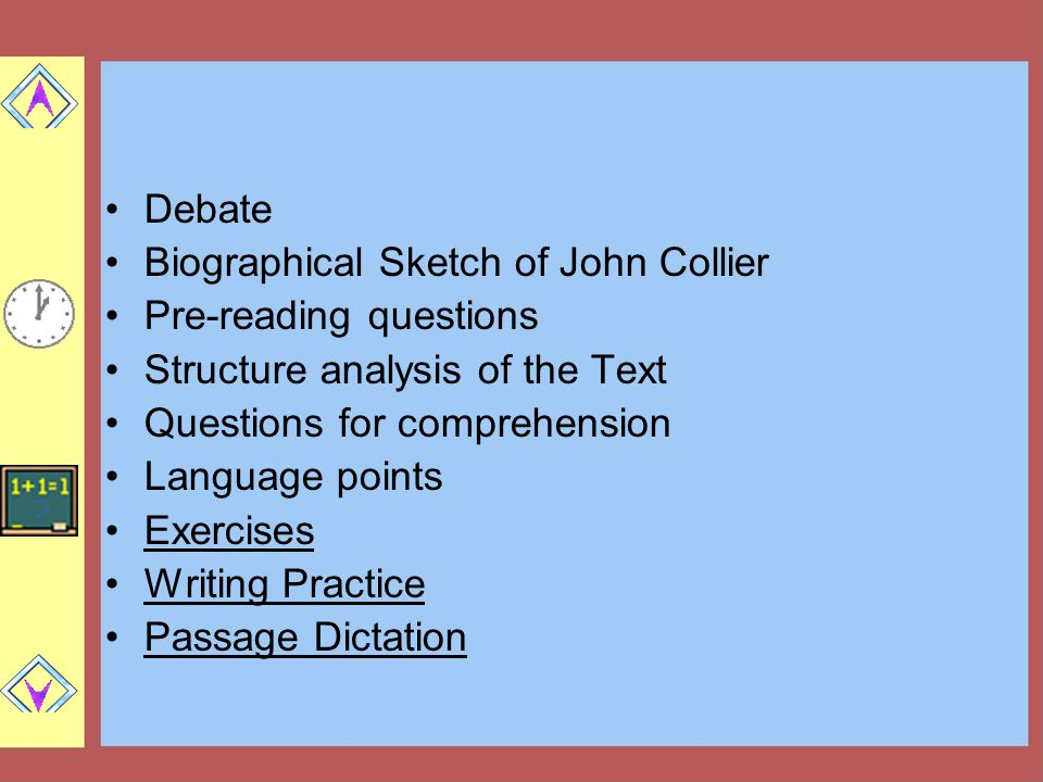 Debate Biographical Sketch of John Collier. Pre-reading questions. Structure analysis of the Text.