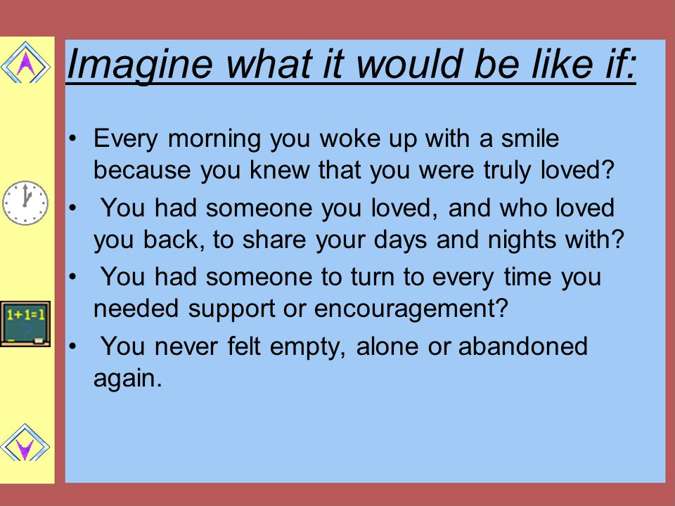Imagine what it would be like if:
