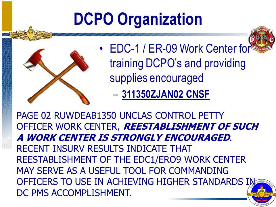 DCPO Organization EDC-1 / ER-09 Work Center for training DCPO's and providing supplies encouraged. 311350ZJAN02 CNSF.