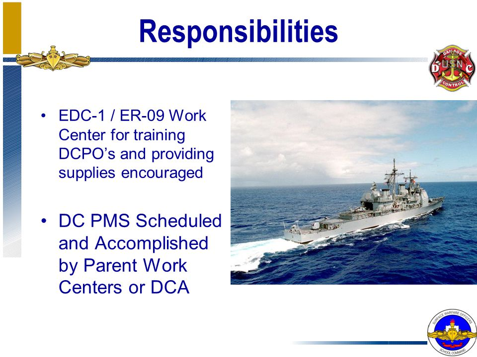 Responsibilities EDC-1 / ER-09 Work Center for training DCPO's and providing supplies encouraged.