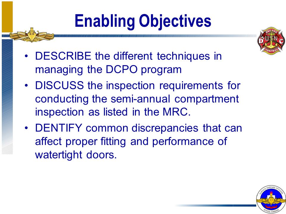 Enabling Objectives DESCRIBE the different techniques in managing the DCPO program.