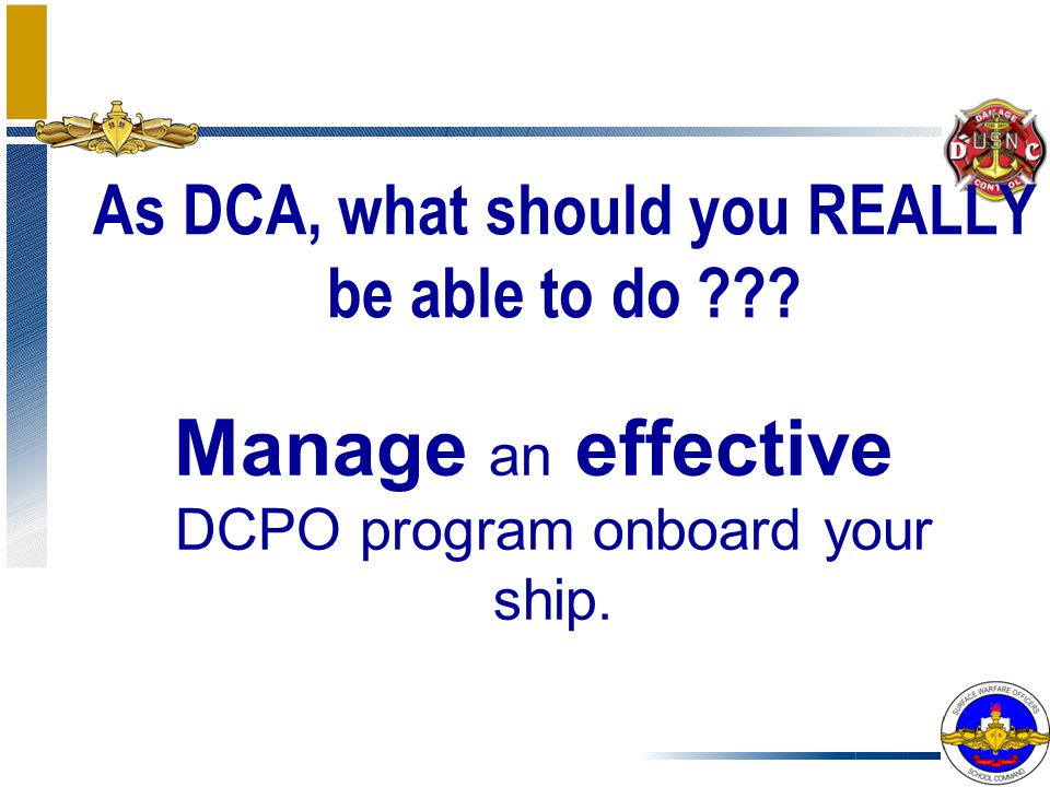 As DCA, what should you REALLY be able to do
