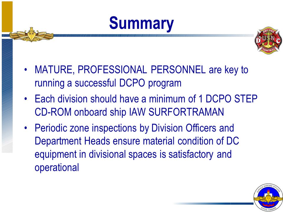 Summary MATURE, PROFESSIONAL PERSONNEL are key to running a successful DCPO program.
