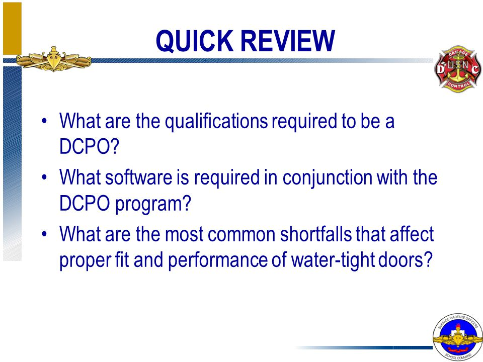 QUICK REVIEW What are the qualifications required to be a DCPO