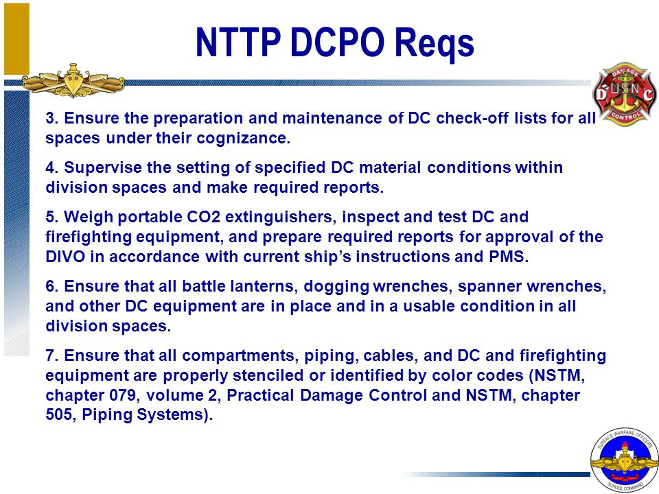 NTTP DCPO Reqs 3. Ensure the preparation and maintenance of DC check-off lists for all spaces under their cognizance.