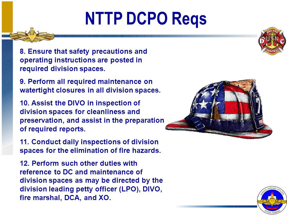 NTTP DCPO Reqs 8. Ensure that safety precautions and operating instructions are posted in required division spaces.