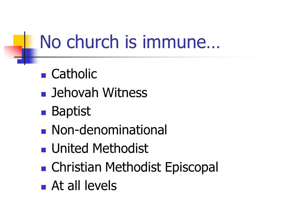 No church is immune… Catholic Jehovah Witness Baptist