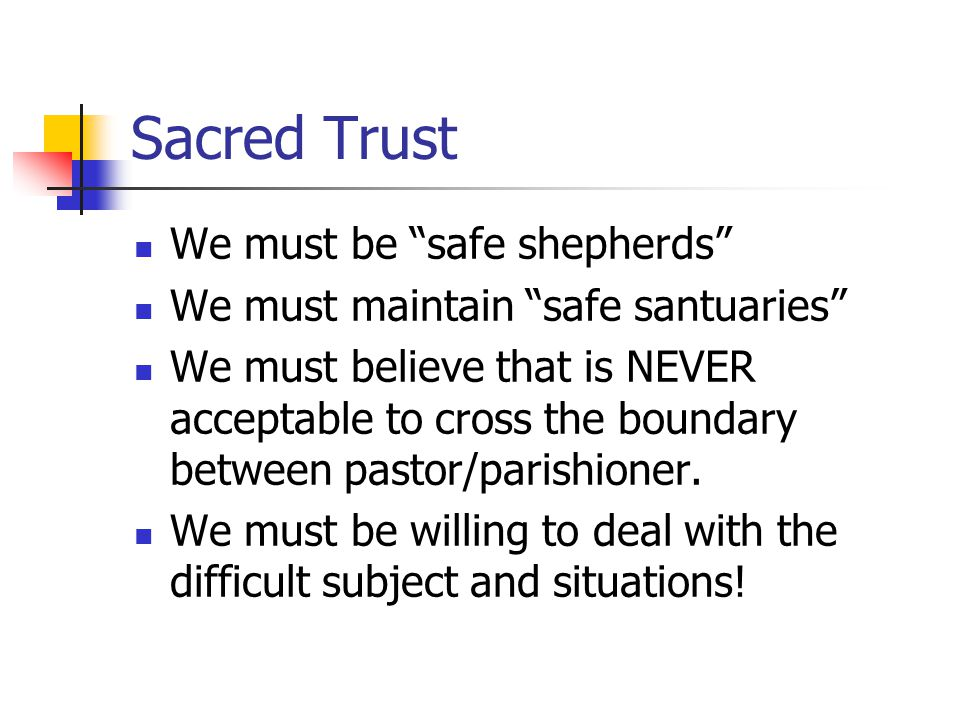 Sacred Trust We must be safe shepherds