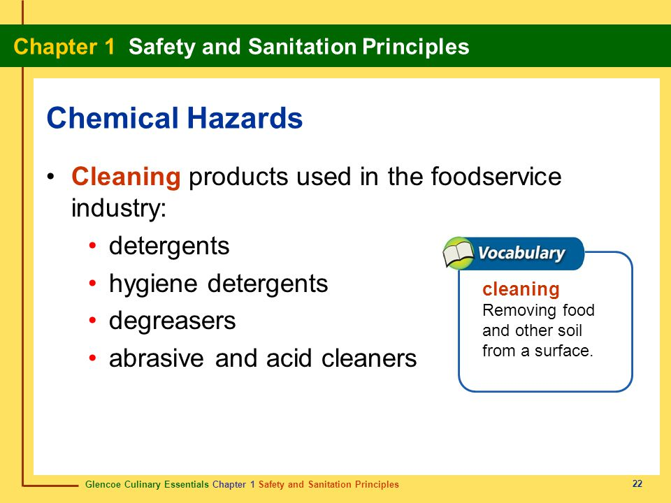 Chemical Hazards Cleaning products used in the foodservice industry: