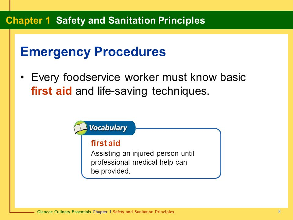Emergency Procedures Every foodservice worker must know basic first aid and life-saving techniques.