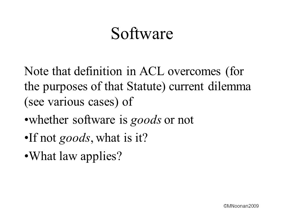 Software Note that definition in ACL overcomes (for the purposes of that Statute) current dilemma (see various cases) of.