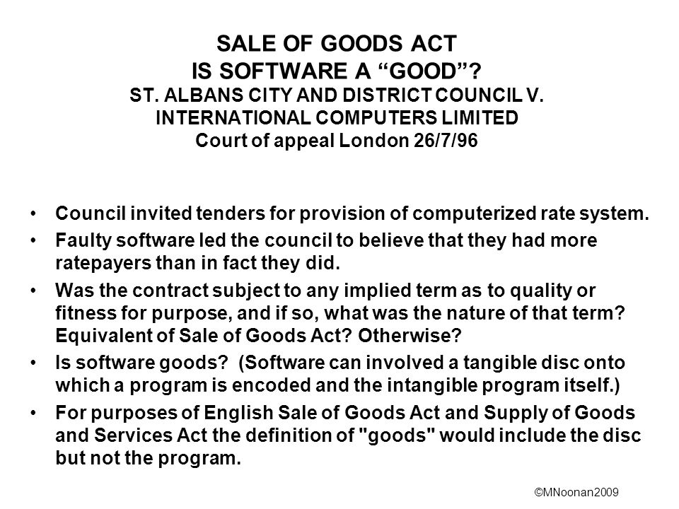 SALE OF GOODS ACT IS SOFTWARE A GOOD . ST