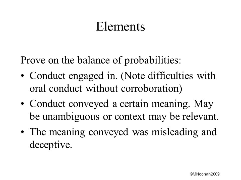Elements Prove on the balance of probabilities: