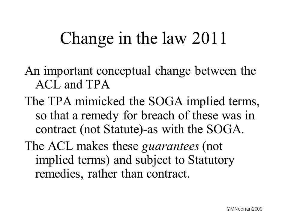 Change in the law 2011 An important conceptual change between the ACL and TPA.