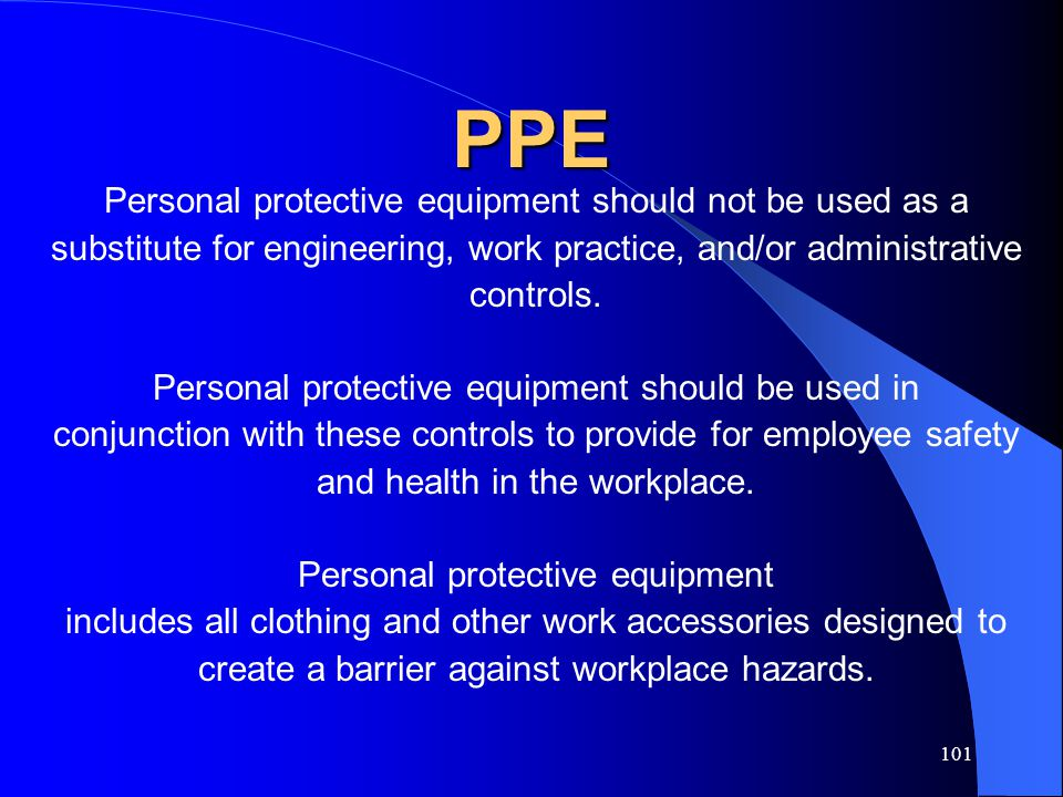 PPE Personal protective equipment should not be used as a