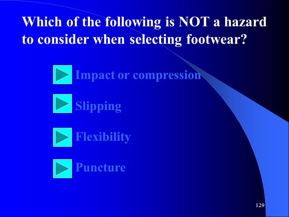 Which of the following is NOT a hazard to consider when selecting footwear