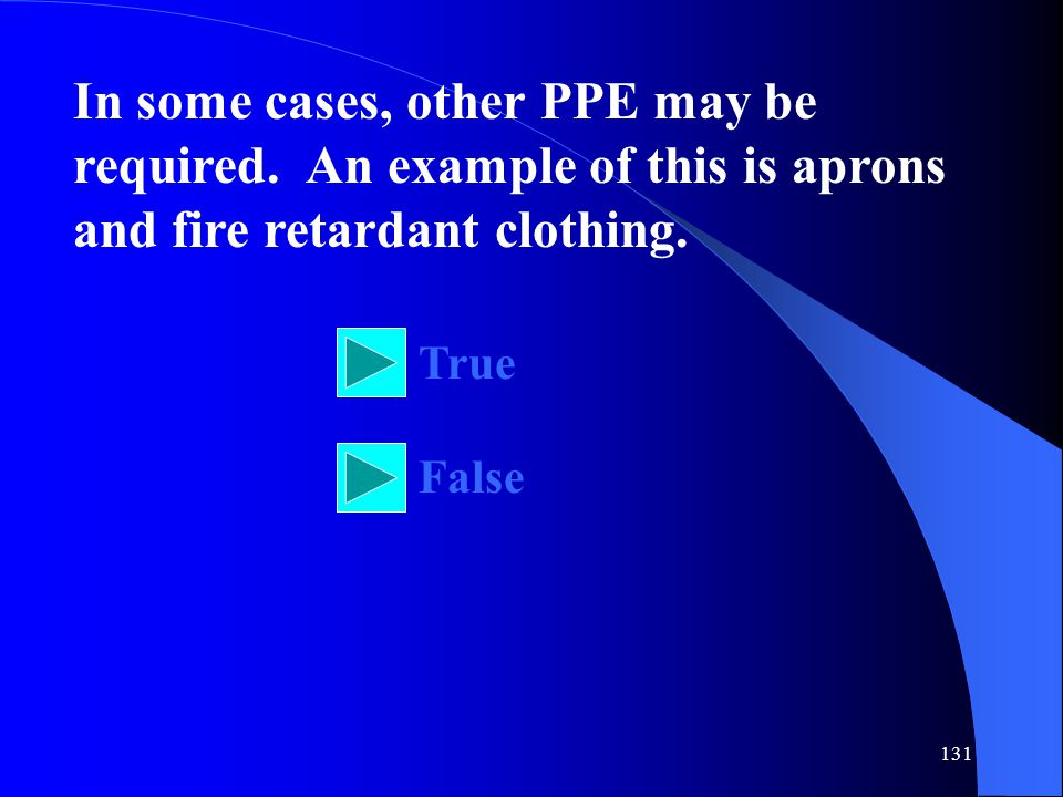 In some cases, other PPE may be required