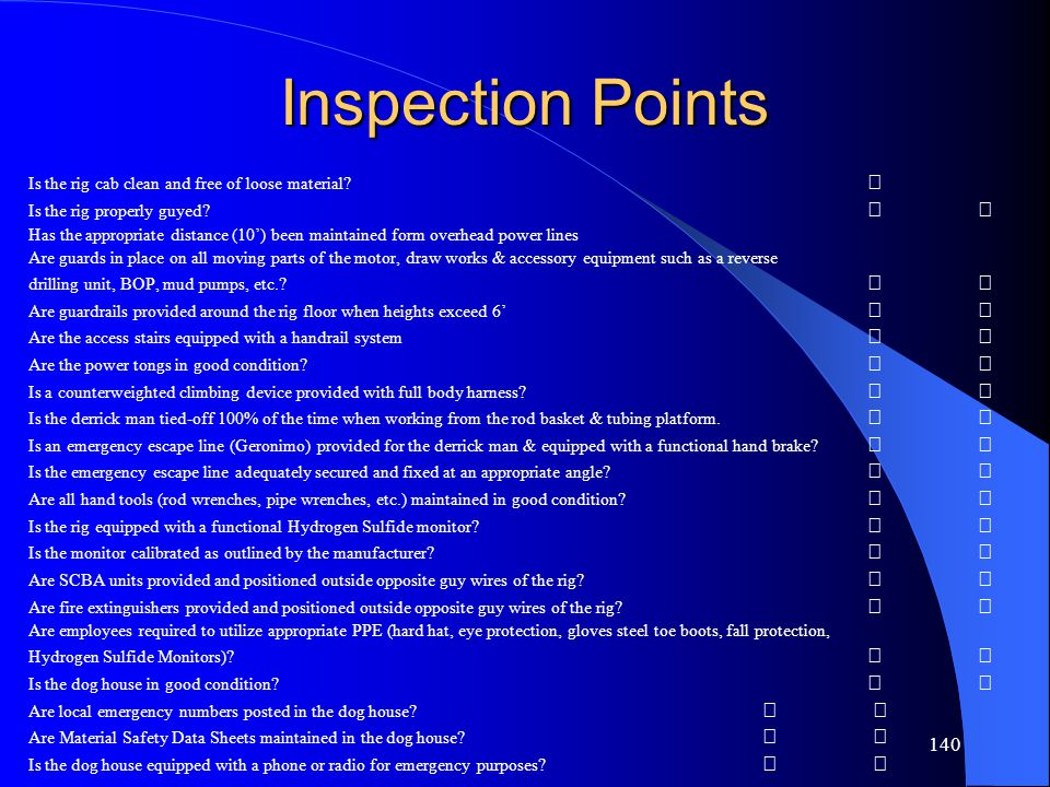 Inspection Points Is the rig cab clean and free of loose material 