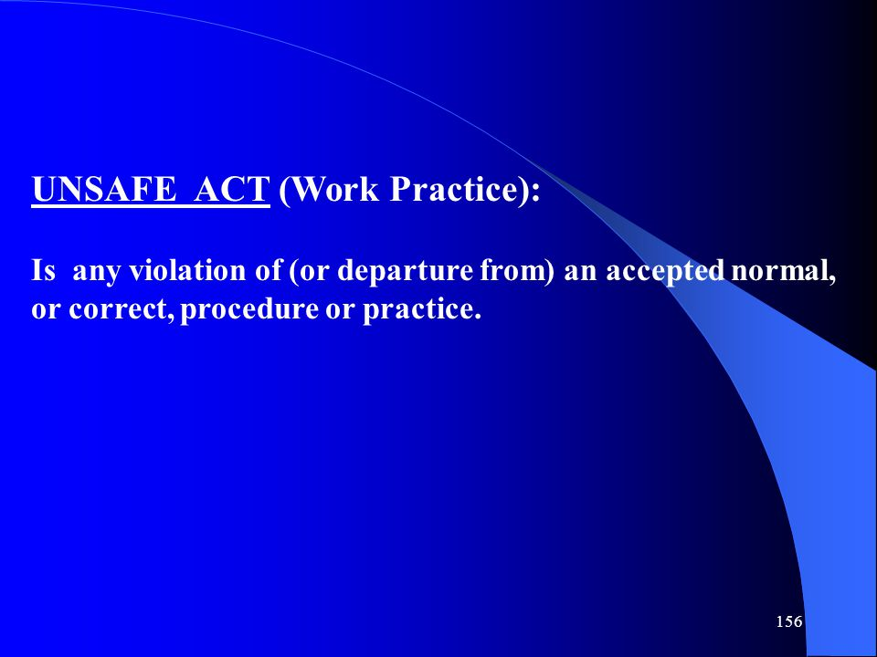 UNSAFE ACT (Work Practice):