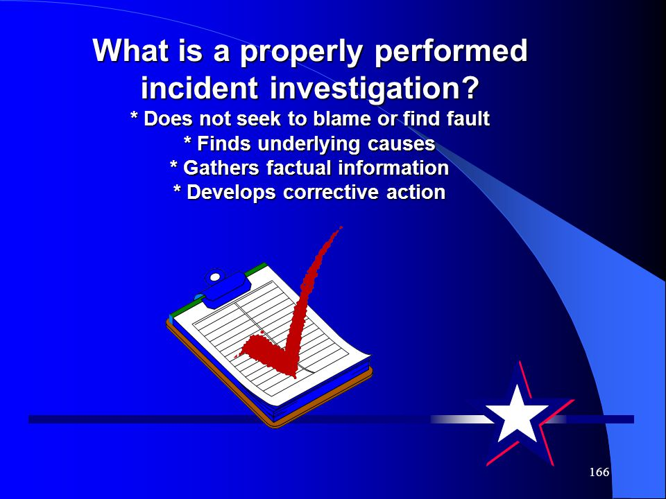 What is a properly performed incident investigation