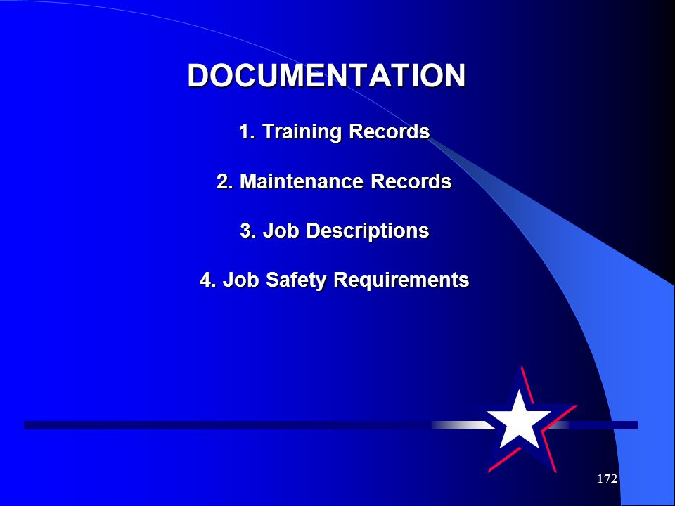 DOCUMENTATION 1. Training Records 2. Maintenance Records 3