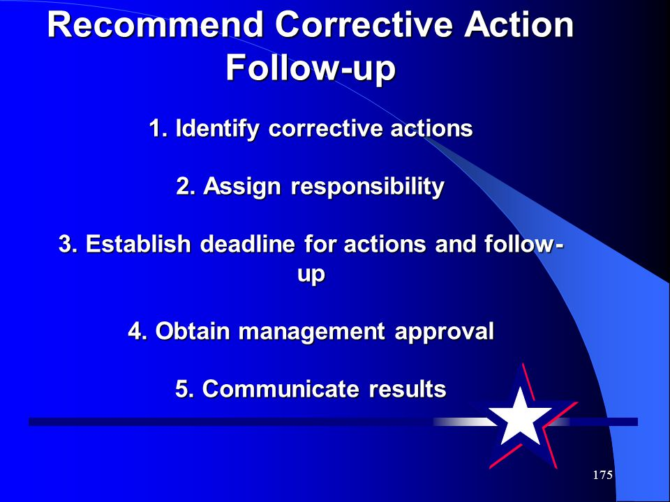 Recommend Corrective Action Follow-up 1. Identify corrective actions 2