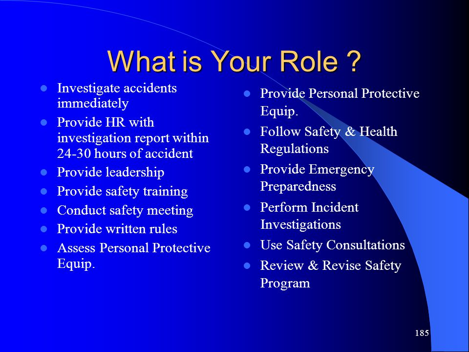 What is Your Role Investigate accidents immediately