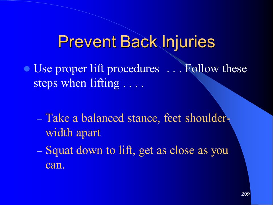 * 07/16/96. Prevent Back Injuries. Use proper lift procedures . . . Follow these steps when lifting . . . .