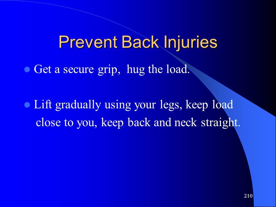 Prevent Back Injuries Get a secure grip, hug the load.