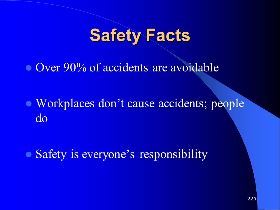 Safety Facts Over 90% of accidents are avoidable