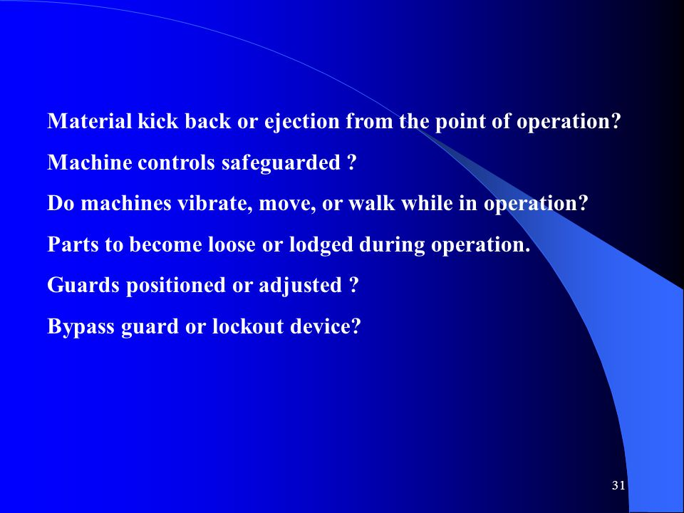 Material kick back or ejection from the point of operation