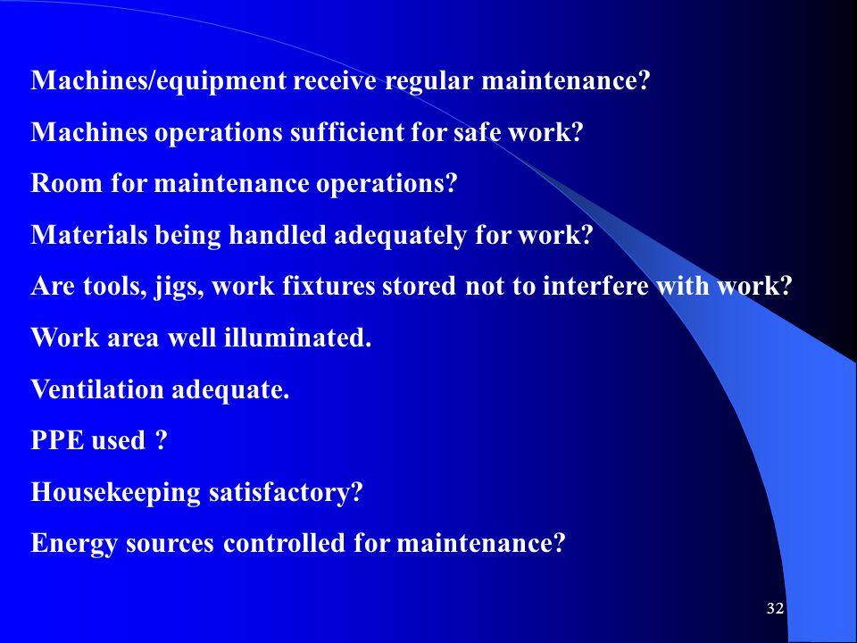 Machines/equipment receive regular maintenance
