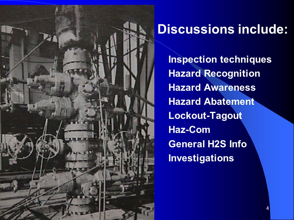Discussions include: Inspection techniques Hazard Recognition