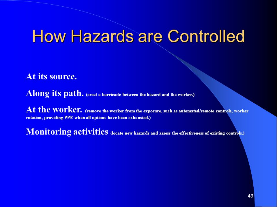 How Hazards are Controlled