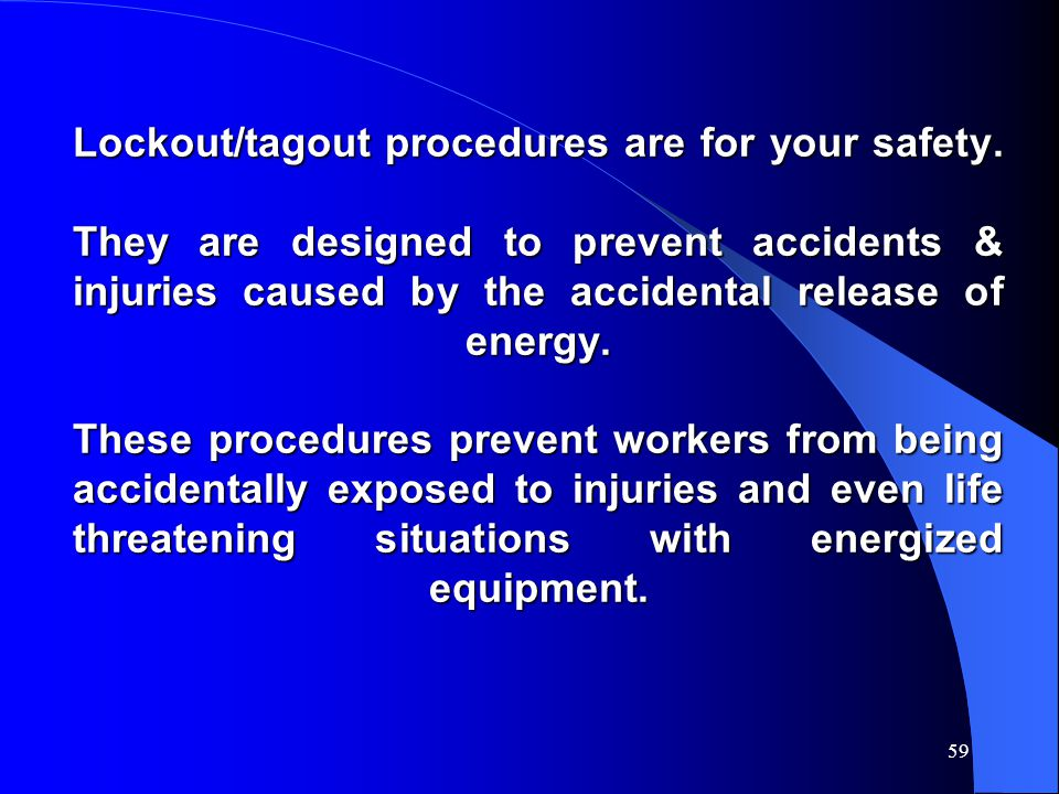 Lockout/tagout procedures are for your safety