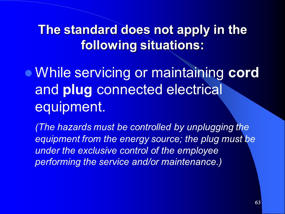The standard does not apply in the following situations: