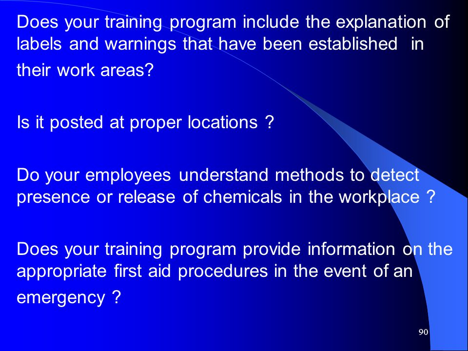 Does your training program include the explanation of labels and warnings that have been established in