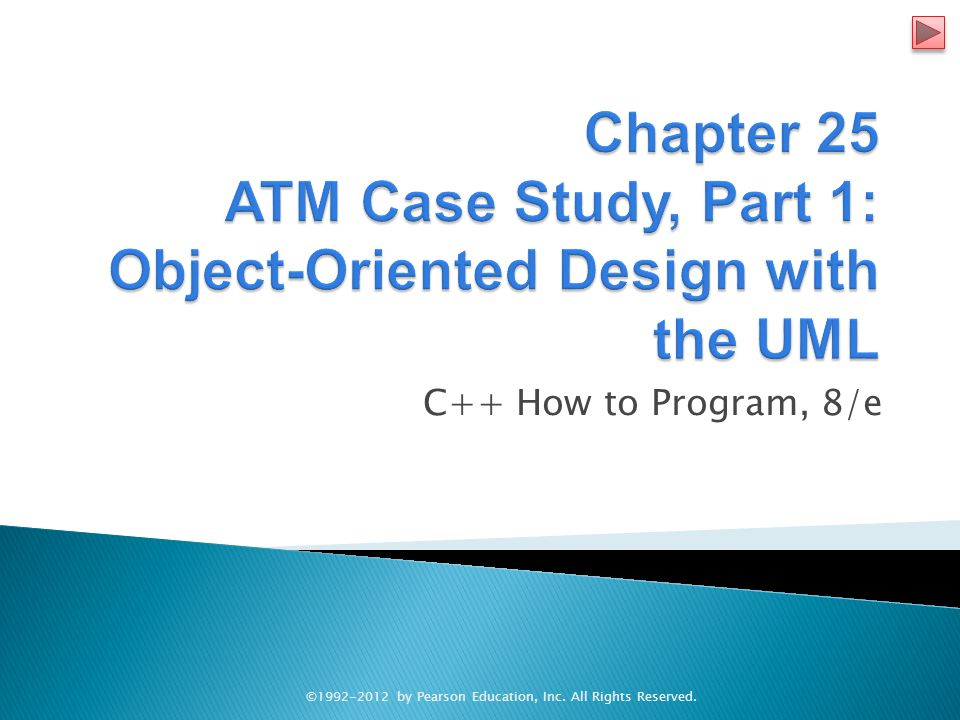 Chapter 25 ATM Case Study, Part 1: Object-Oriented Design with the UML