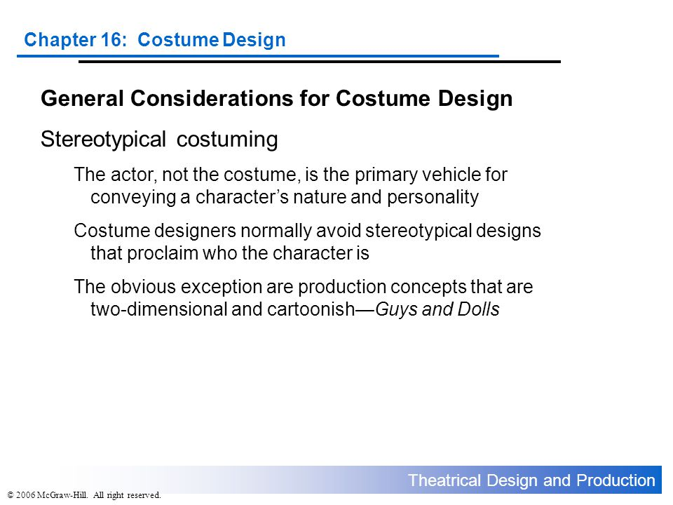 General Considerations for Costume Design Stereotypical costuming
