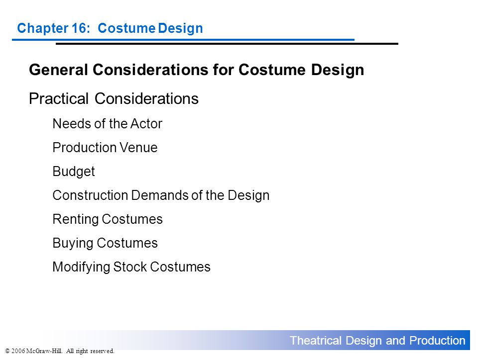 General Considerations for Costume Design Practical Considerations