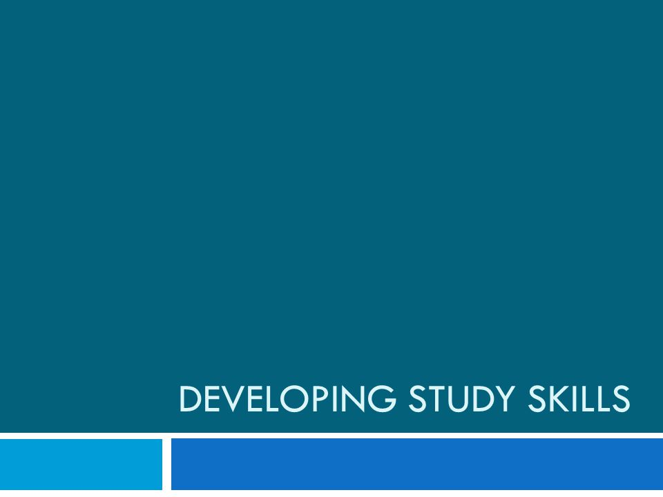 Developing Study Skills