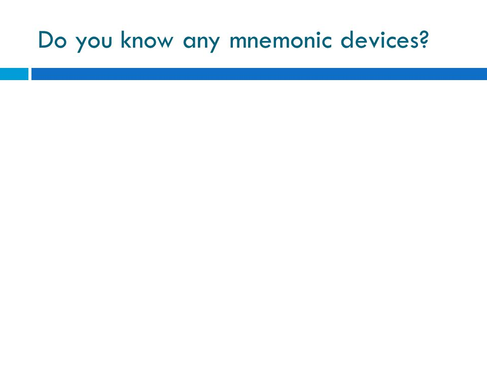 Do you know any mnemonic devices
