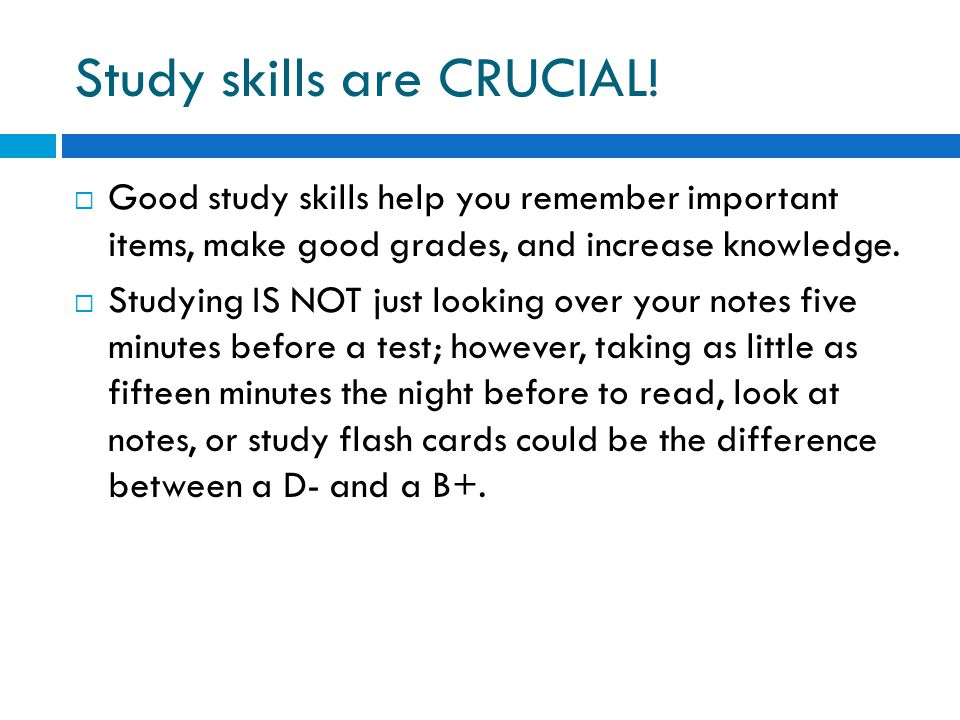 Study skills are CRUCIAL!