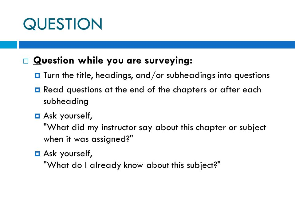 QUESTION Question while you are surveying: