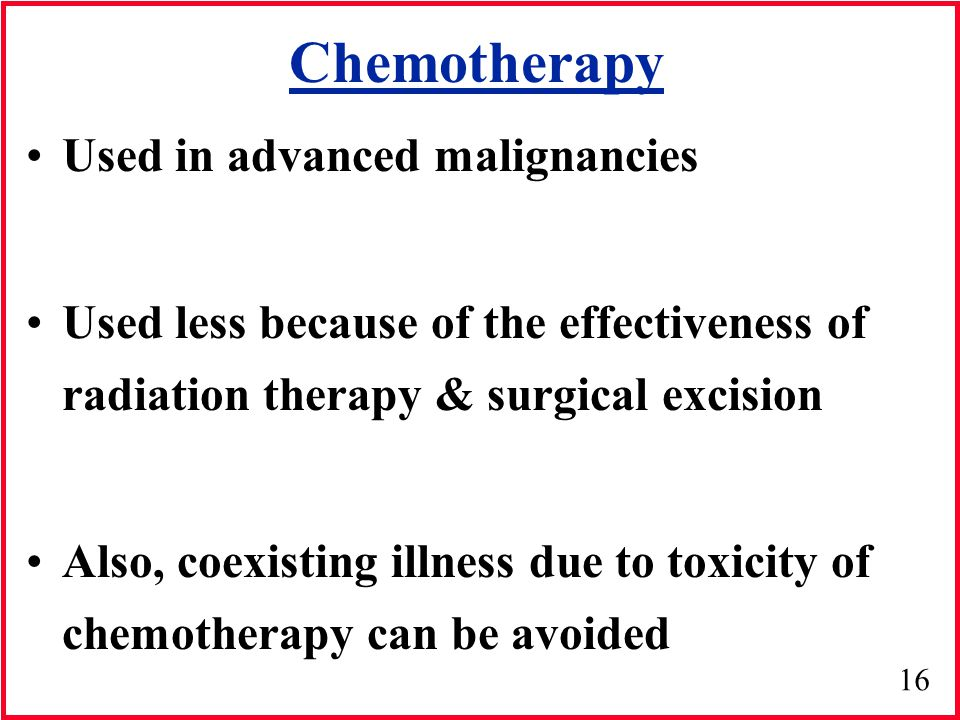 Chemotherapy Used in advanced malignancies