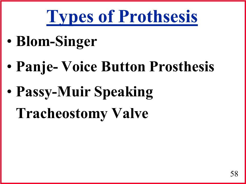 Types of Prothsesis Blom-Singer Panje- Voice Button Prosthesis