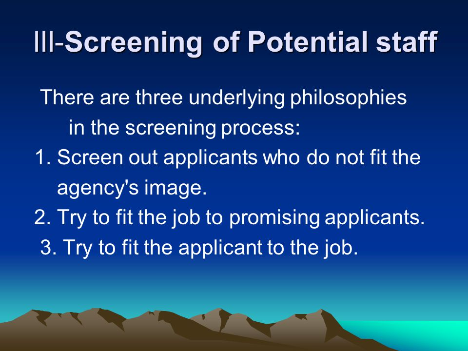 III-Screening of Potential staff